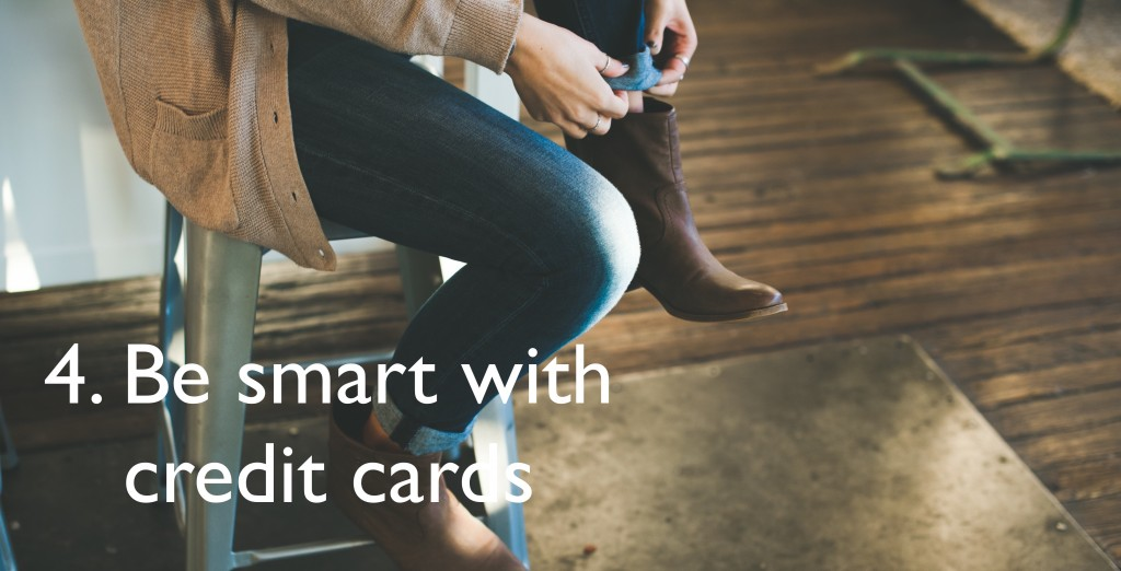 Be smart with your credit cards
