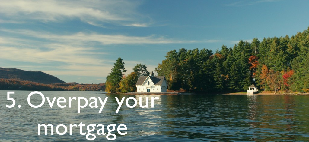 Over pay your mortgage